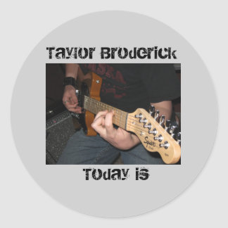 IMG_0077, Today is, Taylor Broderick Classic Round Sticker