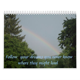 IMG_0093,   Follow  your dreams you never know ... Calendar