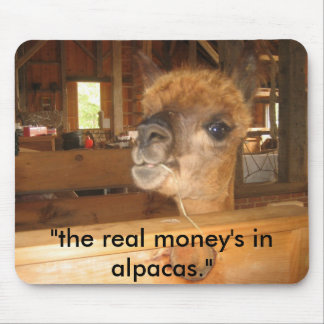 """IMG_0591, """"the real money's in alpacas."""" Mouse Pad"""