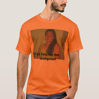 IMG_3898, hi fox, its me melquian T-Shirt