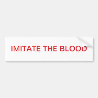 Imitate The Blood Bumper Sticker