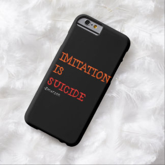 Imitation is suicide. Ralph Waldo Emerson quote Barely There iPhone 6 Case