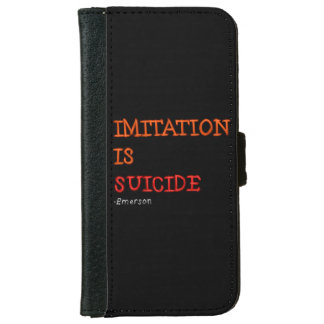 Imitation is suicide. Ralph Waldo Emerson quote iPhone 6 Wallet Case