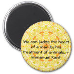 Immanual Kant Animal Rights  quote Refrigerator Magnet