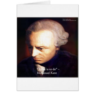 """Immanuel Kant """"To Do"""" Wisdom Quote Gifts & Tees Card"""