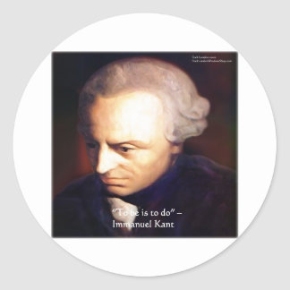 """Immanuel Kant """"To Do"""" Wisdom Quote Gifts & Tees Classic Round Sticker"""