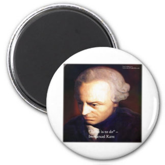 """Immanuel Kant """"To Do"""" Wisdom Quote Gifts & Tees 2 Inch Round Magnet"""