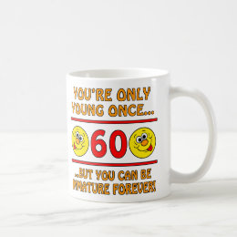 Immature 60th Birthday Gag Gifts Coffee Mug