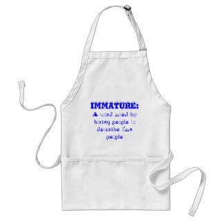 Immature definition - snappy retort adult apron