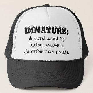 IMMATURE = Fun People Trucker Hat