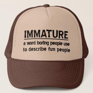 Immature Trucker Hat