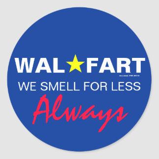 Immature Wal Mart Joke About Smelly Farts Classic Round Sticker