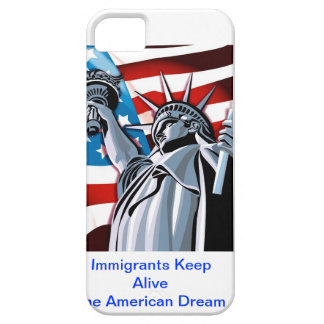 Immigrants Keep Alive the American Dream iPhone 5 Cases