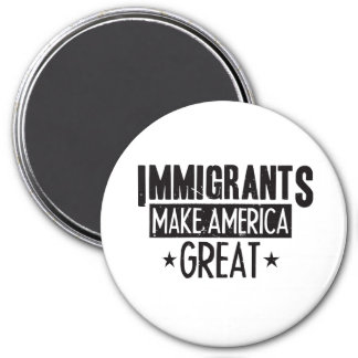 Immigrants Make America Great Magnet