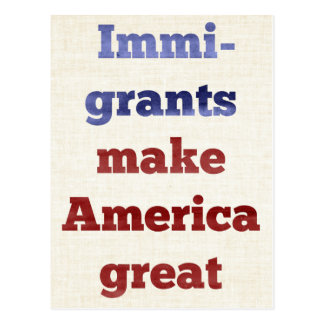 Immigrants Make America Great Postcard