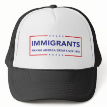 Immigrants Trucker Hat