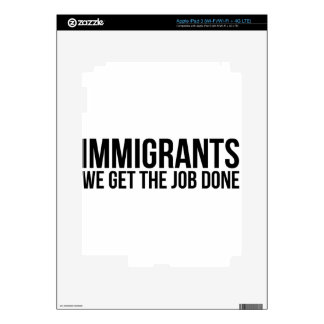 Immigrants We Get The Job Done Resist Anti Trump Decal For iPad 3