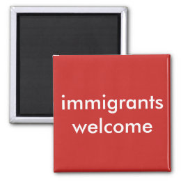 immigrants welcome magnet