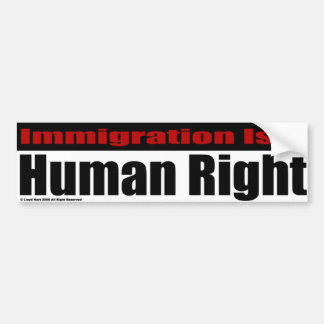 Immigration Is A Human Right Car Bumper Sticker
