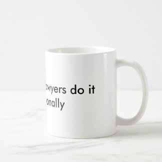 Immigration lawyers do it internationally coffee mug