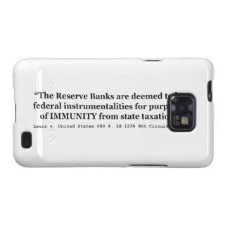 Immunity of the Federal Reserve Banks Lewis v US Galaxy S2 Cases