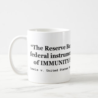 Immunity of the Federal Reserve Banks Lewis v US Coffee Mugs