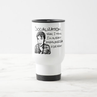 Immunized for Socialization Travel Mug