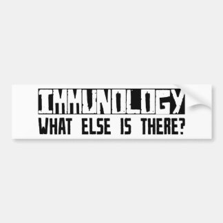 Immunology What Else Is There? Bumper Sticker