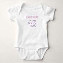 IMPEACH #45 RESIST BABY BODYSUIT