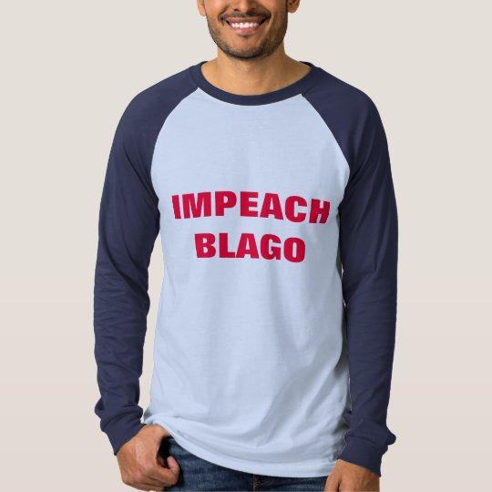IMPEACH BLAGO T-Shirt