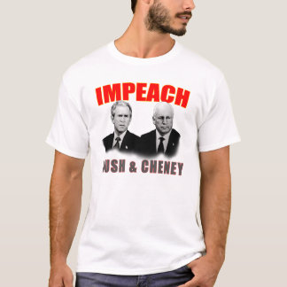 Impeach Bush  And Cheney T-Shirt