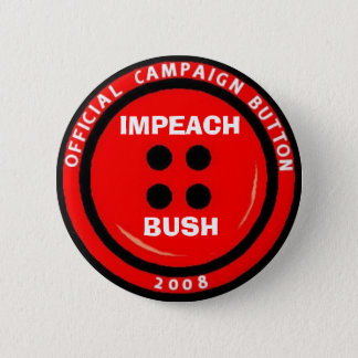 "Impeach Bush ""Button"" Pinback Button"