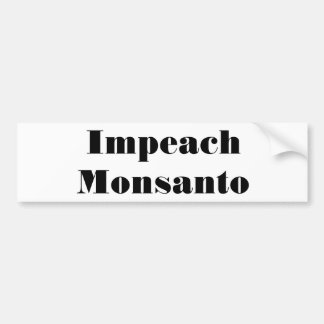 Impeach Monsanto Bumper Sticker