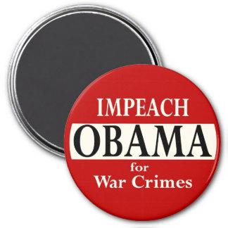Impeach Obama for War Crimes 3 Inch Round Magnet