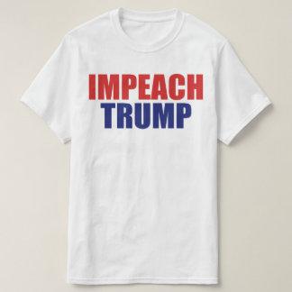 Impeach President Trump - Anti Trump T-Shirt