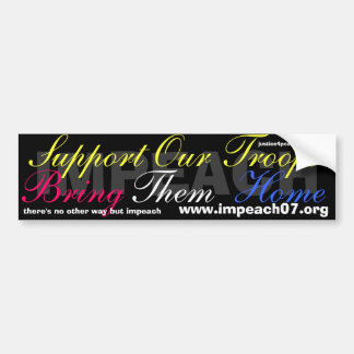 IMPEACH, Support Our Troops, Bring, Them, Home,... Bumper Sticker