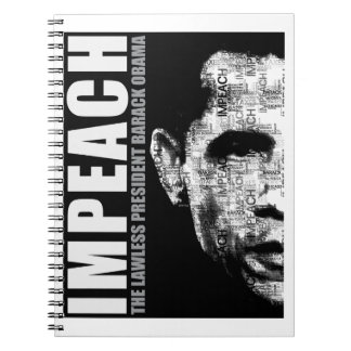 Impeach The Lawless President Spiral Notebook