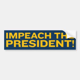 Impeach The President Bumper Sticker Bumper Stickers