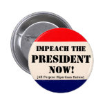 Impeach the President Now 2 Inch Round Button