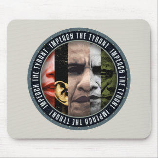 Impeach The Tyrant Mouse Pad