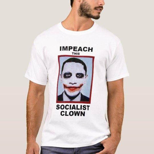 Impeach This Socialist Clown T-Shirt