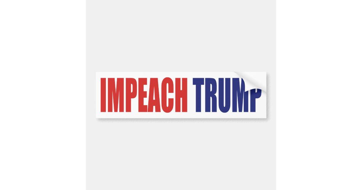 Impeach Trump - Anti President Trump Bumper Sticker | Zazzle