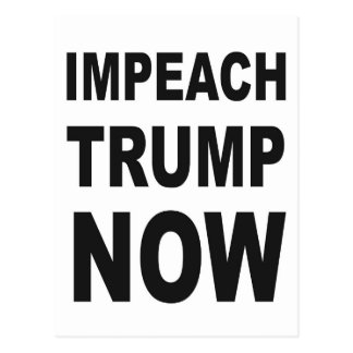 IMPEACH TRUMP NOW POSTCARD