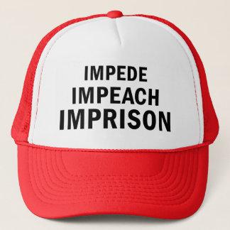 Impede, Impeach, Imprison Trucker Hat