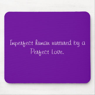 Imperfect human, Perfect Love. Mouse Pad