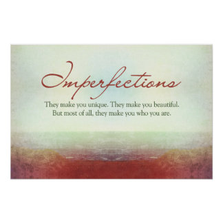 Imperfections They make you unique… Poster