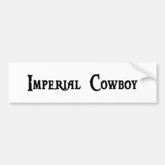 Imperial Cowboy Bumper Sticker Car Bumper Sticker