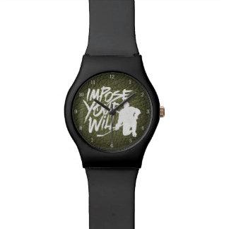 Imponga su voluntad relojes de pulsera