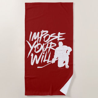 Impose Your Will (hockey) Beach Towel