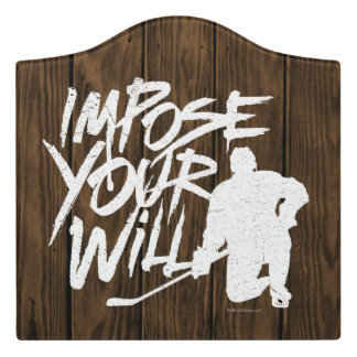 Impose Your Will (Hockey) Door Sign